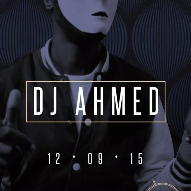 DJ Ahmed – Saturday 12/09/15